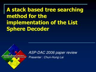 A stack based tree searching method for the implementation of the List Sphere Decoder