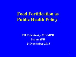 Food Fortification as  Public Health Policy