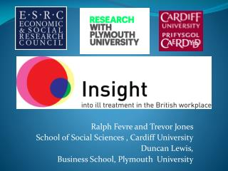 Ralph Fevre and Trevor Jones  School of Social Sciences , Cardiff University Duncan Lewis,