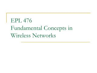 EPL 476 Fundamental Concepts in Wireless Networks