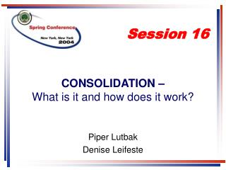 CONSOLIDATION � What is it and how does it work?