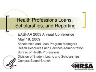Health Professions Loans,  Scholarships, and Reporting