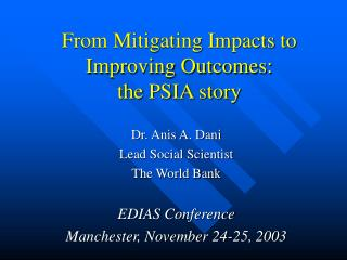From Mitigating Impacts to Improving Outcomes:  the PSIA story