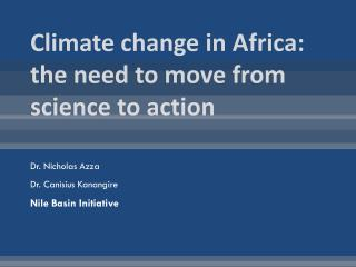 Climate change in Africa: the need to move from science to action