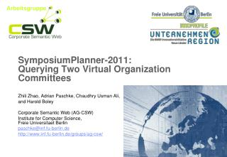 SymposiumPlanner-2011:  Querying Two Virtual Organization Committees