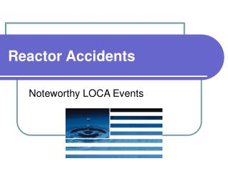 Reactor Accidents