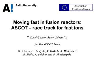 Moving fast in fusion reactors:  ASCOT – race track for fast ions