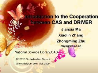 Introduction to the Cooperation between CAS and DRIVER