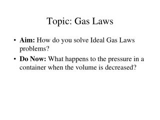 Topic: Gas Laws