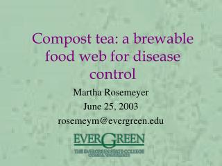 Compost tea: a brewable food web for disease control