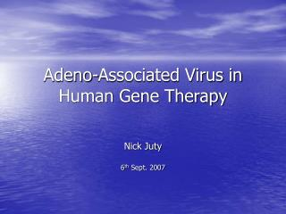 Adeno-Associated Virus in Human Gene Therapy