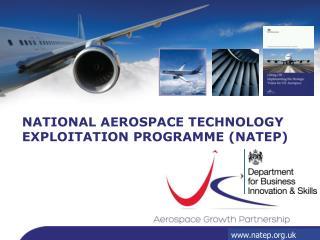 NATIONAL AEROSPACE TECHNOLOGY EXPLOITATION PROGRAMME (NATEP)