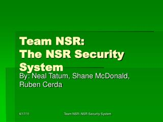 Team NSR: The NSR Security System
