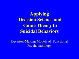 Applying Decision Science to  Clinical Psychiatry