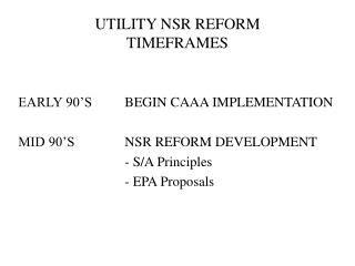 UTILITY NSR REFORM TIMEFRAMES
