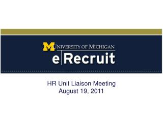 HR Unit  Liaison Meeting August 19, 2011