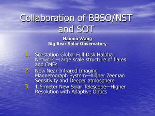 Collaboration of BBSO/NST and SOT