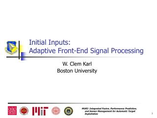 Initial Inputs: Adaptive Front-End Signal Processing
