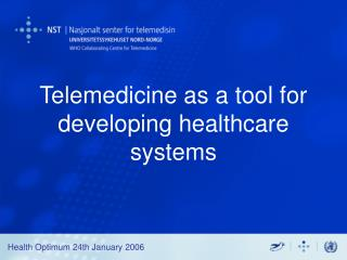 Telemedicine as a tool for developing healthcare systems