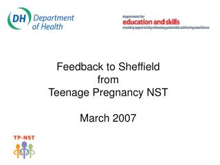 Feedback to Sheffield  from  Teenage Pregnancy NST March 2007