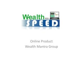 Online Product Wealth Mantra Group