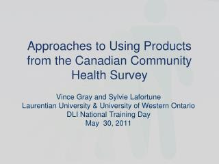 Approaches to Using Products from the Canadian Community Health Survey
