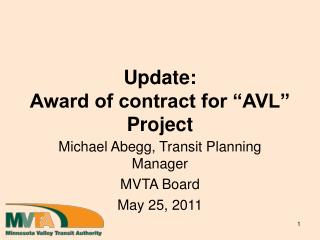 "Update: Award of contract for ""AVL"" Project"