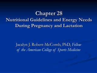 Chapter 28 Nutritional Guidelines and Energy Needs During Pregnancy and Lactation