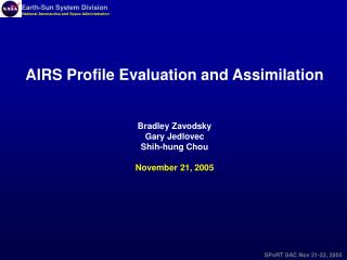 AIRS Profile Evaluation and Assimilation   Bradley Zavodsky Gary Jedlovec Shih-hung Chou  November 21, 2005