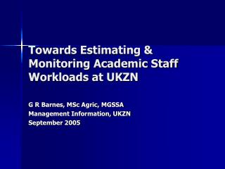 Towards Estimating & Monitoring Academic Staff Workloads at UKZN