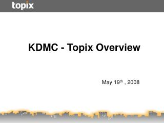KDMC - Topix Overview