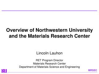 Overview of Northwestern University  and the Materials Research Center