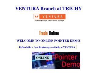 VENTURA Branch at TRICHY