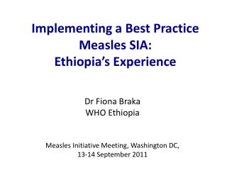 Implementing a Best Practice Measles SIA: Ethiopia's Experience