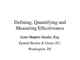 Defining, Quantifying and Measuring Effectiveness