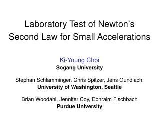 Laboratory Test of Newton ' s  Second Law for Small Accelerations