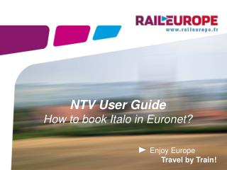 NTV User Guide How to book  Italo  in  Euronet ?