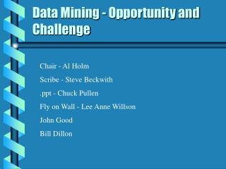 Data Mining - Opportunity and Challenge