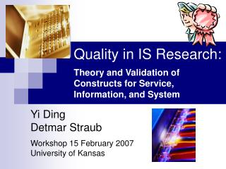 Quality in IS Research:  Theory and Validation of Constructs for Service, Information, and System