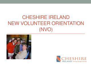 Cheshire Ireland New Volunteer Orientation (NVO)