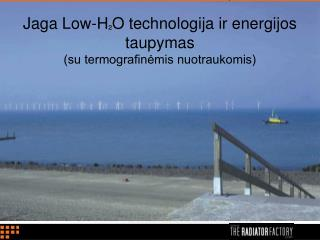 Jaga Low-H ² O technolog ija ir energijos taupymas (su termografinėmis nuotraukomis)