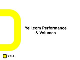 Yell Performance & Volumes
