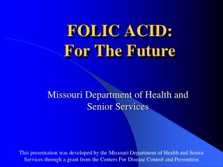 FOLIC ACID: For The Future