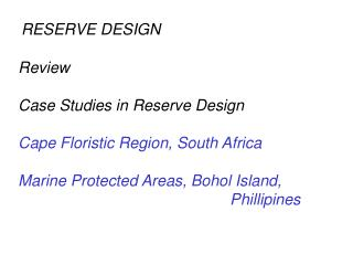 Review  Case Studies in Reserve Design  Cape Floristic Region, South Africa  Marine Protected Areas, Bohol Island,