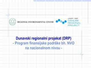 Dunavski regionalni projekat (DRP) - Program finansijske podrške bh. NVO na nacionalnom nivou -
