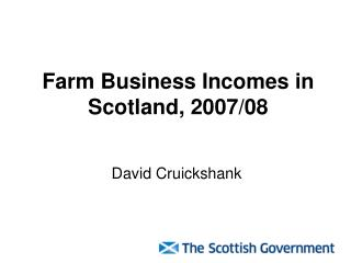 Farm Business Incomes in Scotland, 2007/08