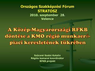 Szűcsné Szabó Katalin Régiós kamarai koordinátor RFKB projekt