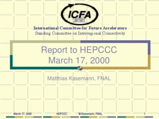 Report to HEPCCC March 17, 2000 Matthias Kasemann, FNAL