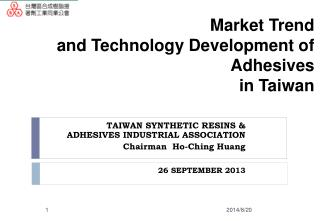 Market Trend  and Technology Development of Adhesives  in Taiwan
