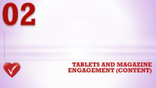 TABLETS AND MAGAZINE ENGAGEMENT (CONTENT)